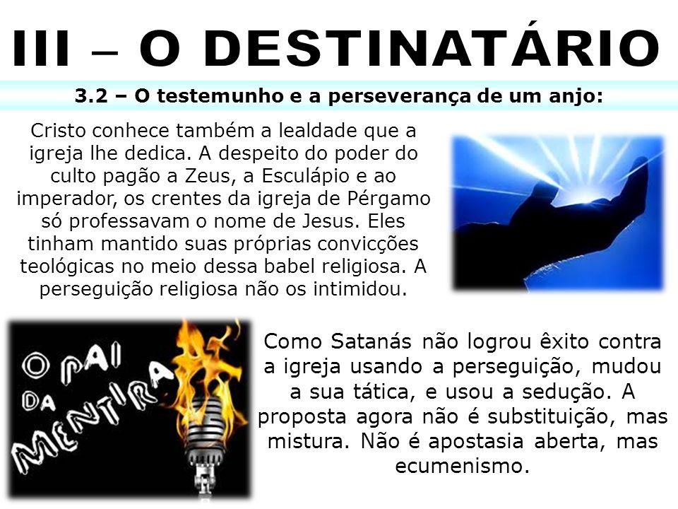 3.2 – O testemunho e a perseverança de um anjo: