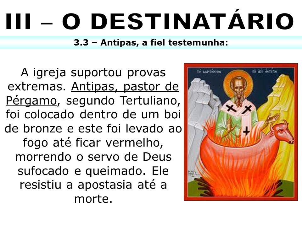 3.3 – Antipas, a fiel testemunha: