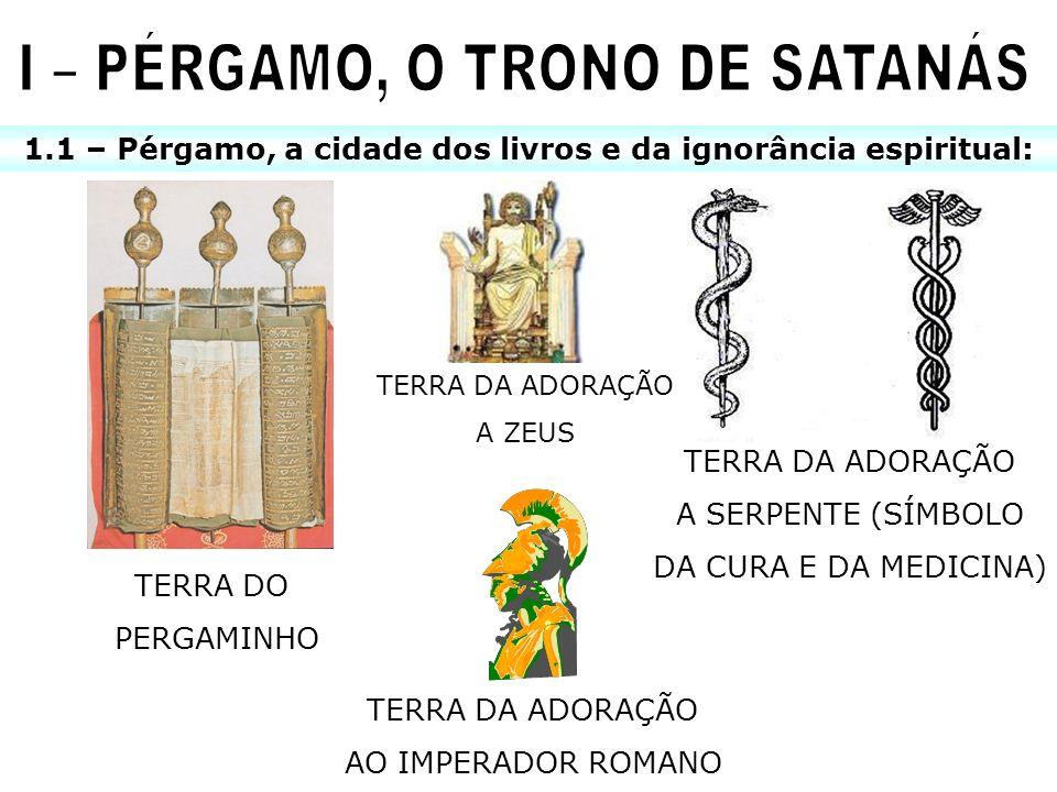 I – PÉRGAMO, O TRONO DE SATANÁS
