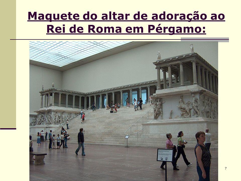 Maquete do altar de adoração ao Rei de Roma em Pérgamo: