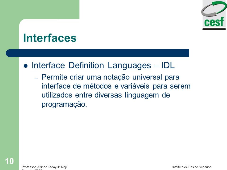 Interfaces Interface Definition Languages – IDL