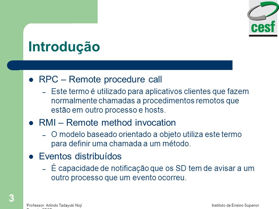 Introdução RPC – Remote procedure call RMI – Remote method invocation