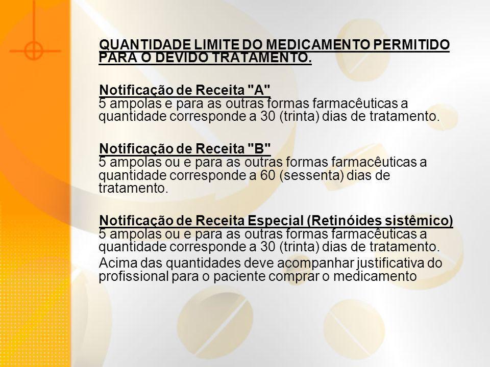 QUANTIDADE LIMITE DO MEDICAMENTO PERMITIDO PARA O DEVIDO TRATAMENTO.