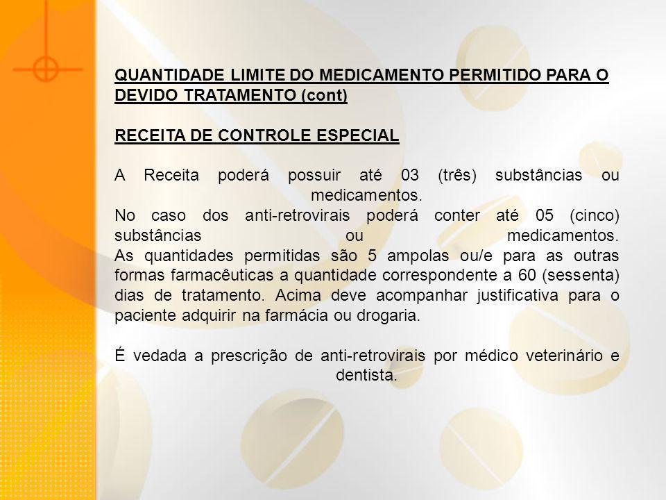 QUANTIDADE LIMITE DO MEDICAMENTO PERMITIDO PARA O DEVIDO TRATAMENTO (cont)