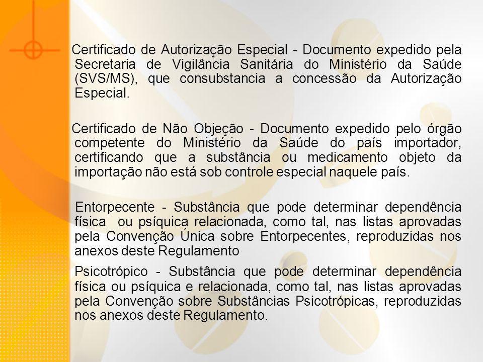Certificado de Autorização Especial - Documento expedido pela Secretaria de Vigilância Sanitária do Ministério da Saúde (SVS/MS), que consubstancia a concessão da Autorização Especial.