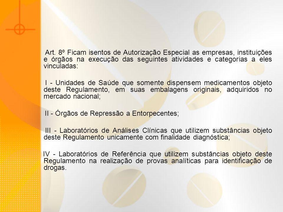 Art. 8º Ficam isentos de Autorização Especial as empresas, instituições e órgãos na execução das seguintes atividades e categorias a eles vinculadas:
