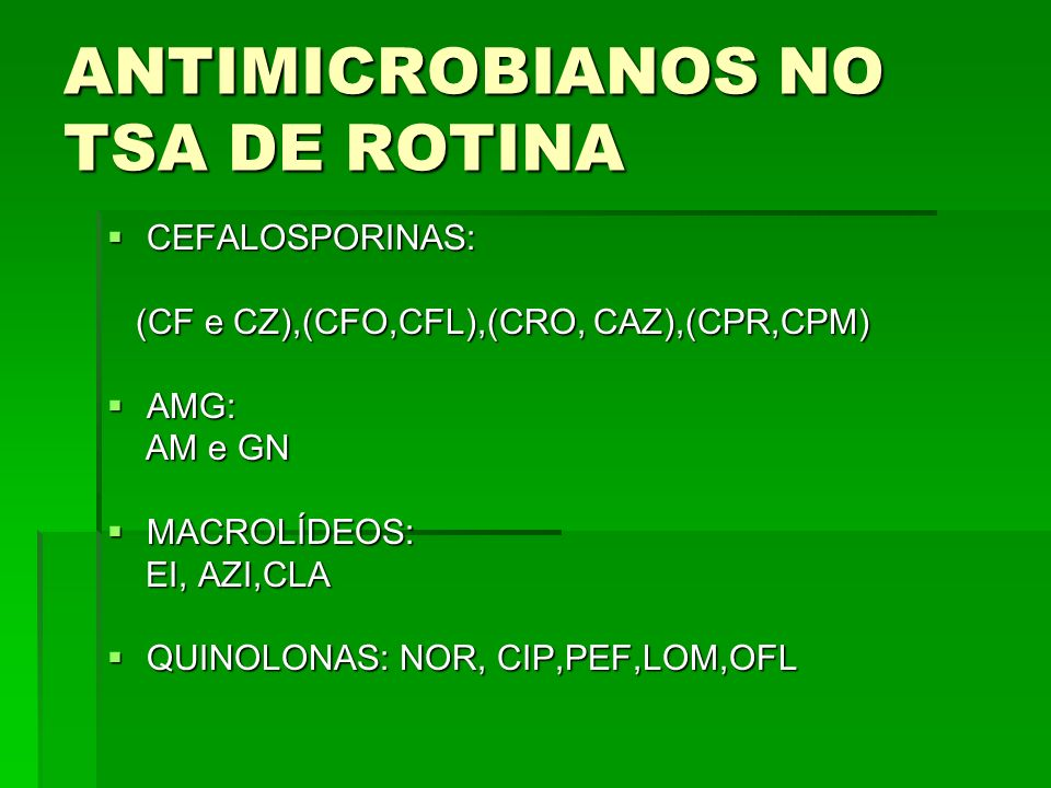 ANTIMICROBIANOS NO TSA DE ROTINA