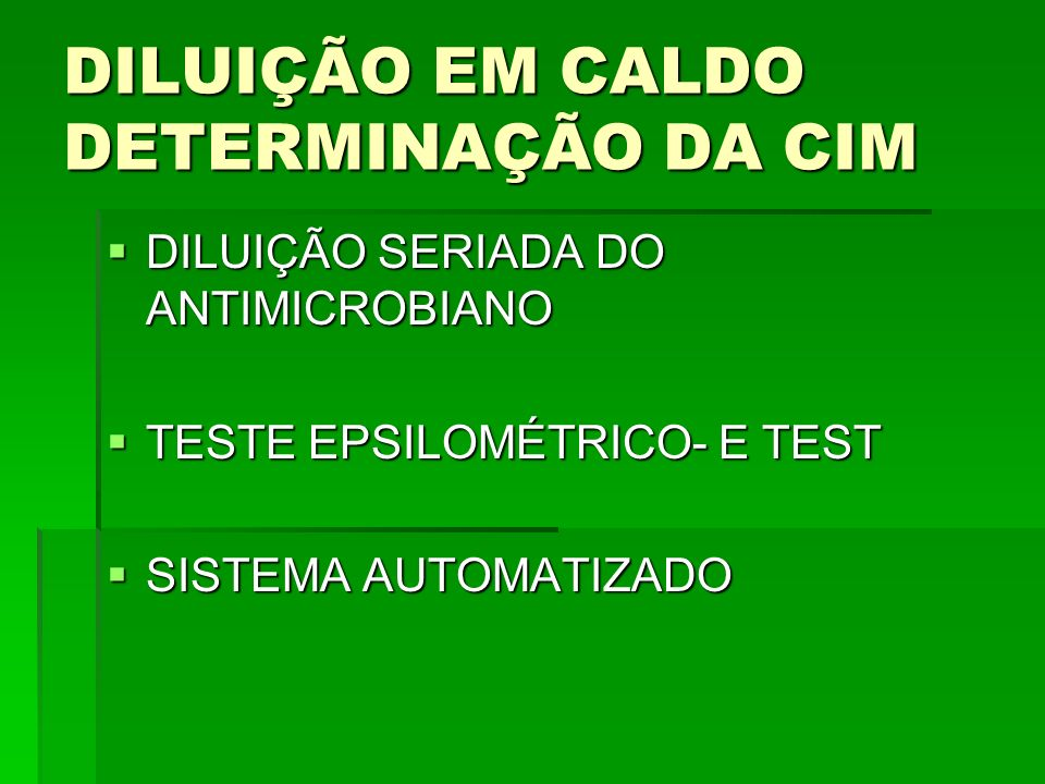 DILUIÇÃO EM CALDO DETERMINAÇÃO DA CIM