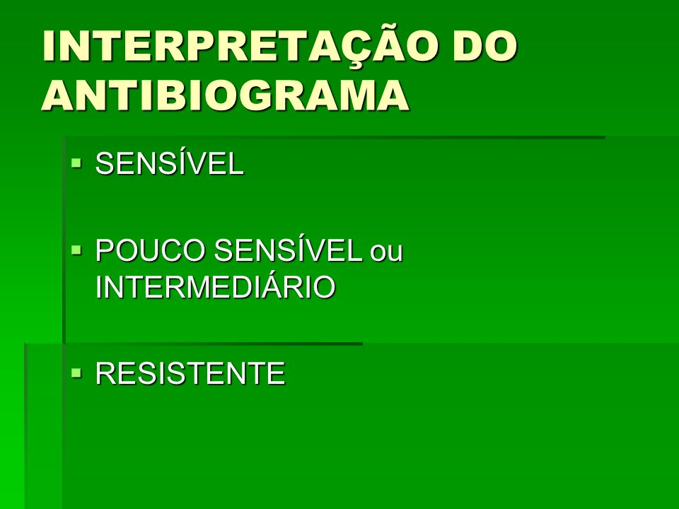 INTERPRETAÇÃO DO ANTIBIOGRAMA