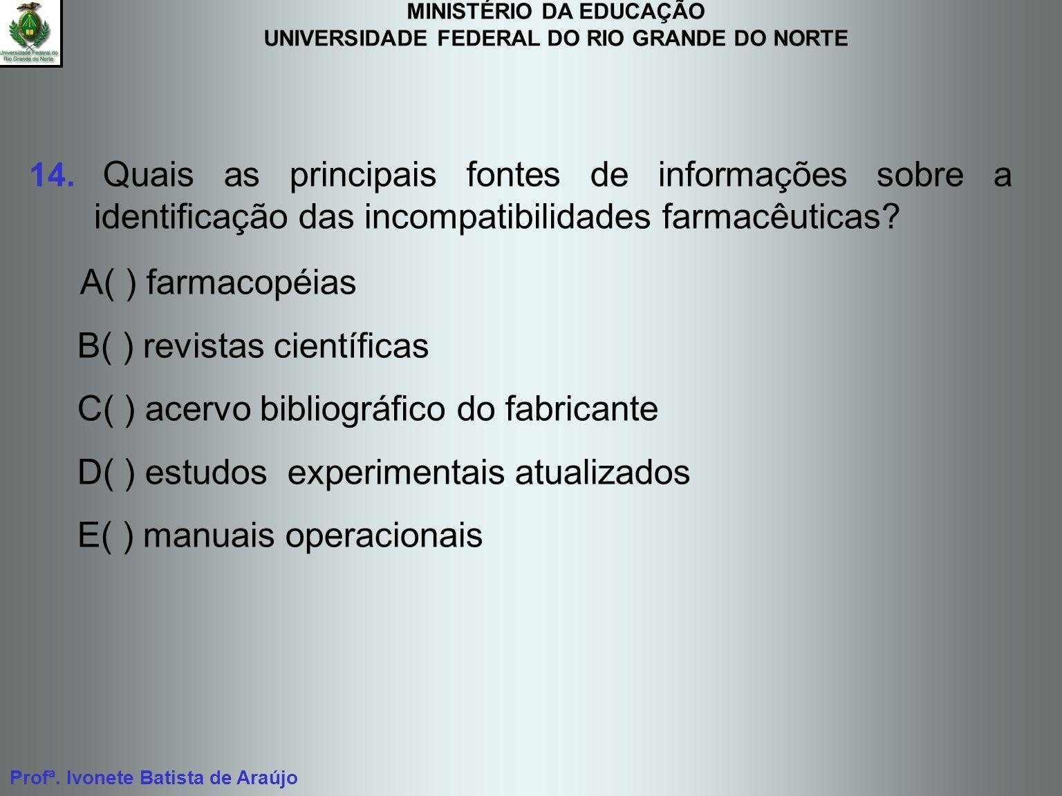 A( ) farmacopéias B( ) revistas científicas