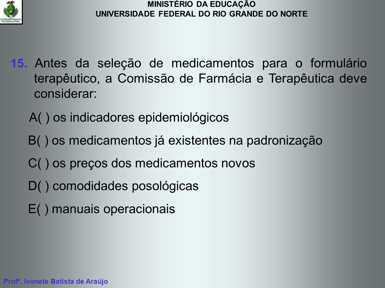 A( ) os indicadores epidemiológicos