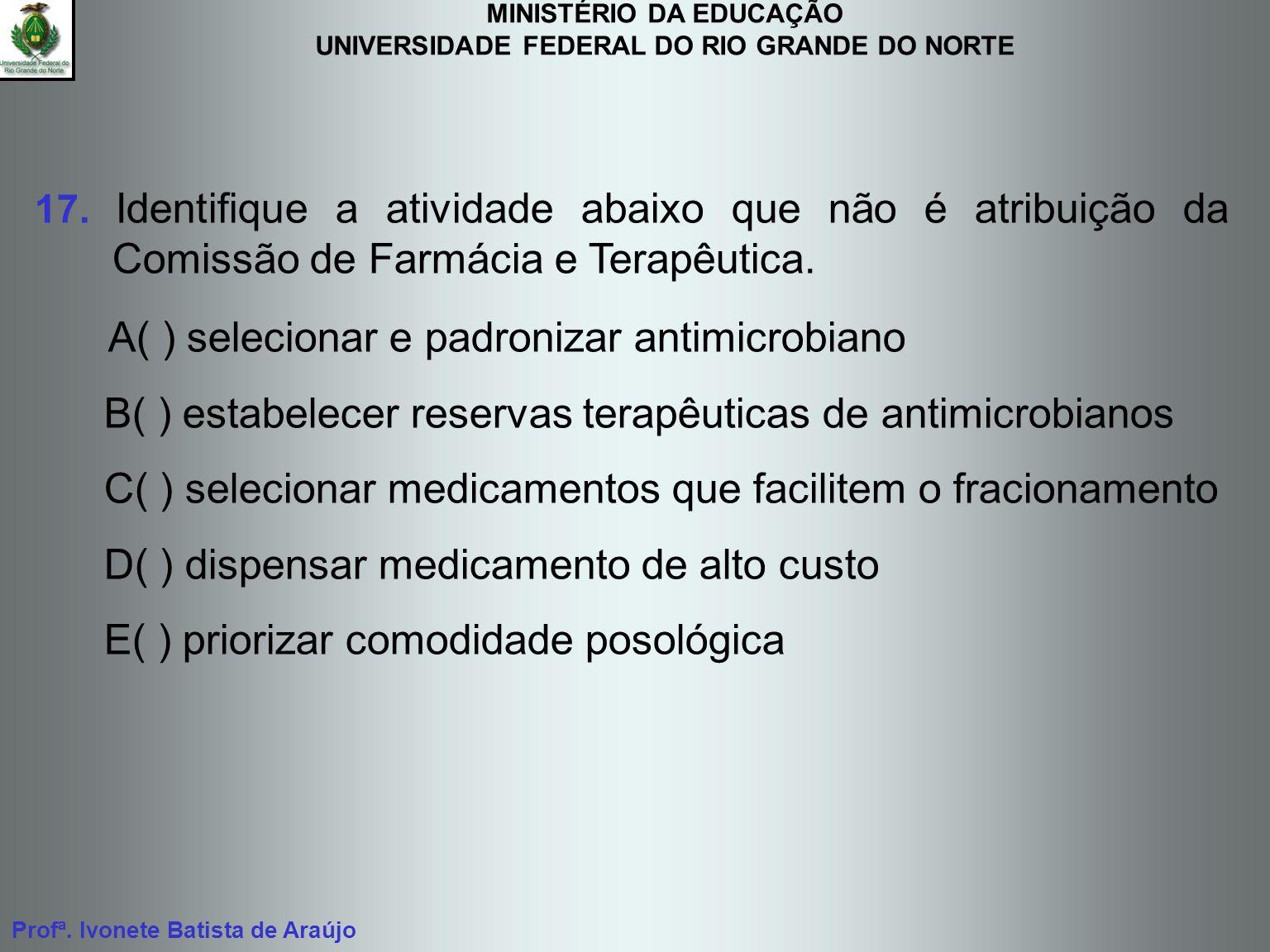 A( ) selecionar e padronizar antimicrobiano