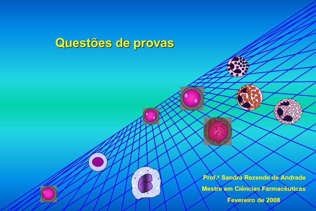 Prof.a Sandra Rezende de Andrade Mestre em Ciências Farmacêuticas