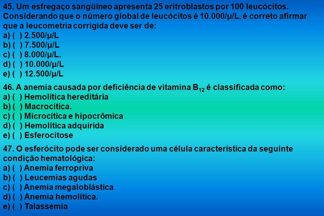 45. Um esfregaço sangüíneo apresenta 25 eritroblastos por 100 leucócitos. Considerando que o número global de leucócitos é 10.000/µ/L, é correto afirmar que a leucometria corrigida deve ser de: