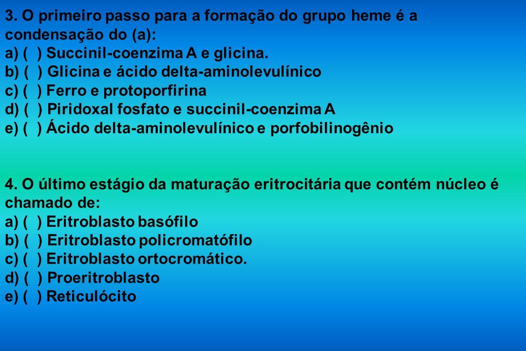 3. O primeiro passo para a formação do grupo heme é a condensação do (a):