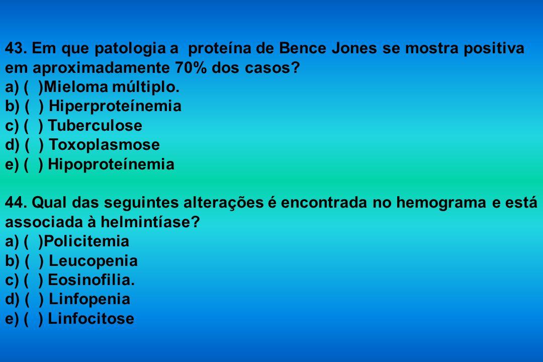 43. Em que patologia a proteína de Bence Jones se mostra positiva em aproximadamente 70% dos casos
