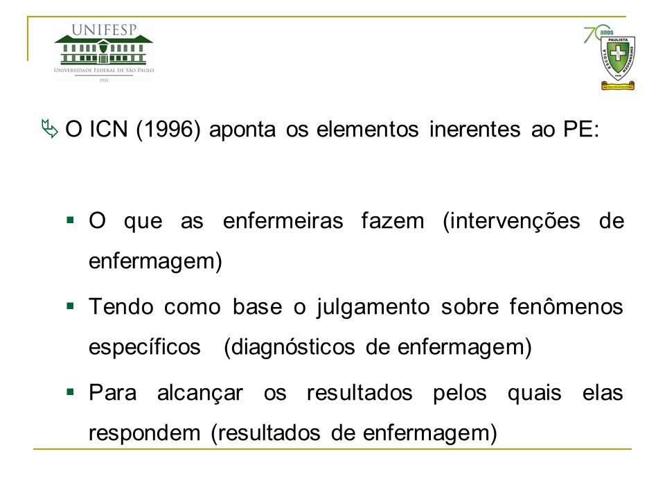 O ICN (1996) aponta os elementos inerentes ao PE: