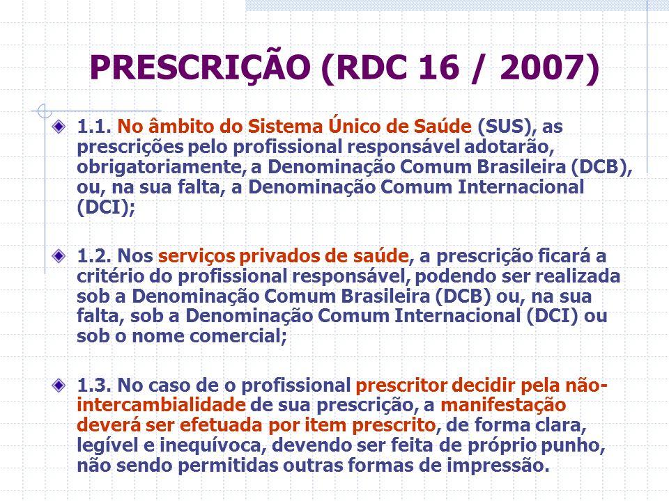 PRESCRIÇÃO (RDC 16 / 2007)