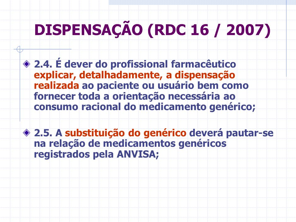 DISPENSAÇÃO (RDC 16 / 2007)
