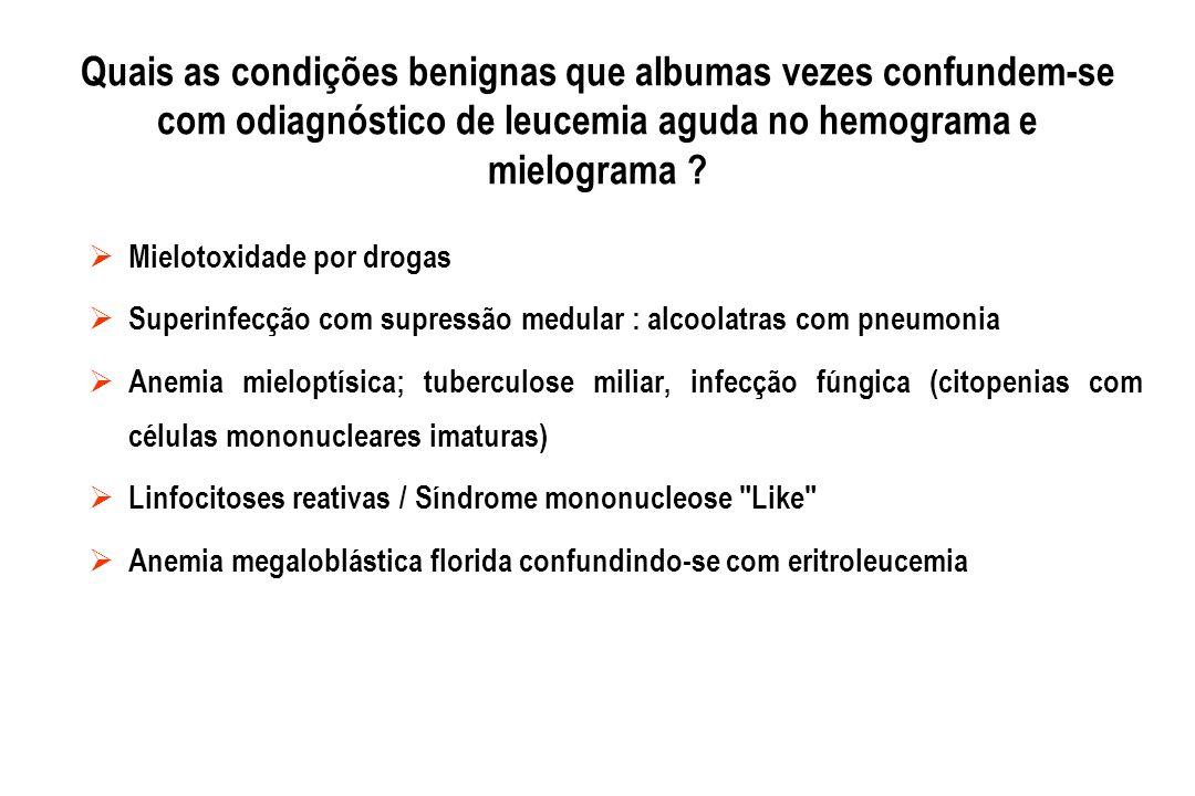 Quais as condições benignas que albumas vezes confundem-se com odiagnóstico de leucemia aguda no hemograma e mielograma