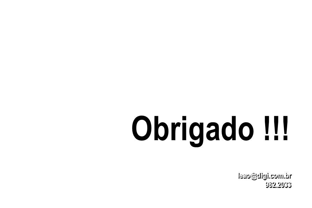 Obrigado !!! leao@digi.com.br 982.2033
