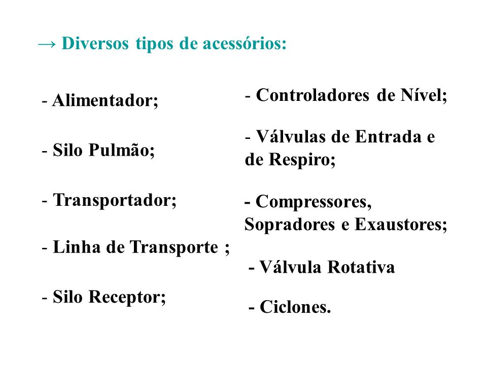 → Diversos tipos de acessórios: