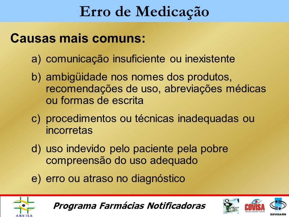 Erro de Medicação Causas mais comuns: