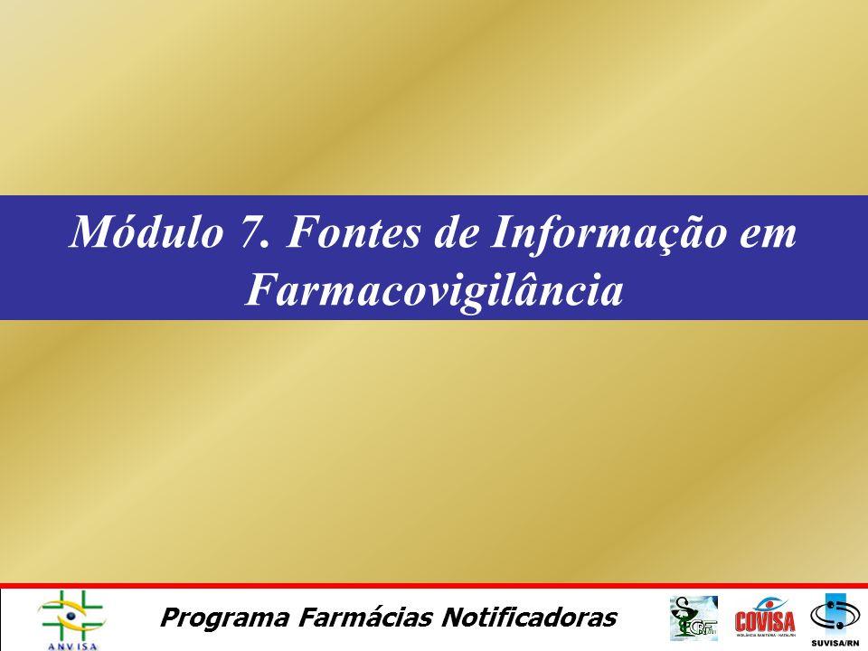 Módulo 7. Fontes de Informação em Farmacovigilância
