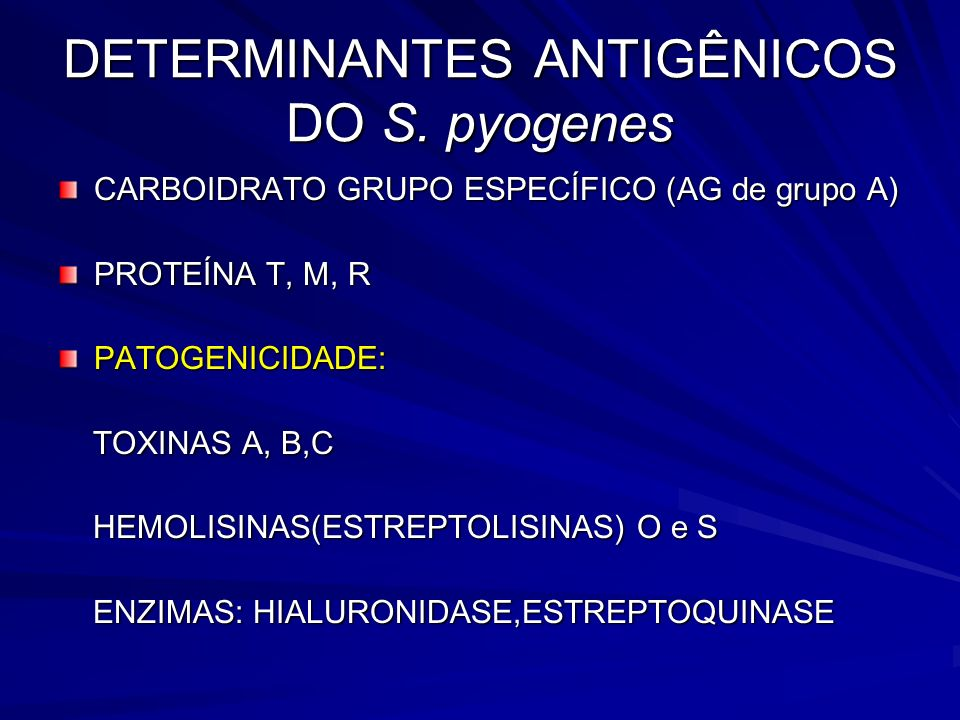 DETERMINANTES ANTIGÊNICOS DO S. pyogenes