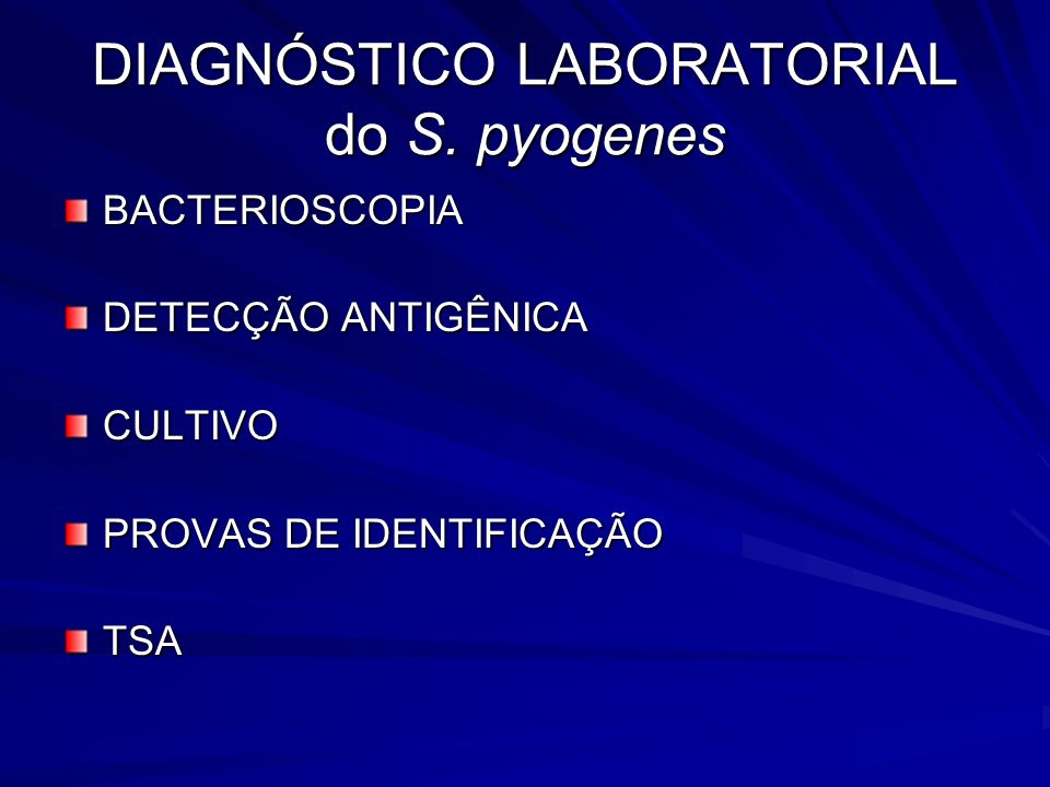 DIAGNÓSTICO LABORATORIAL do S. pyogenes