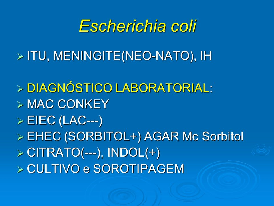 Escherichia coli ITU, MENINGITE(NEO-NATO), IH