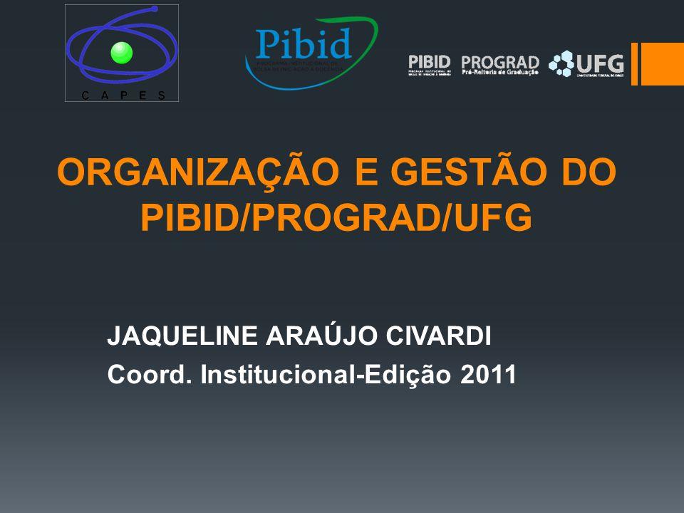 ORGANIZAÇÃO E GESTÃO DO PIBID/PROGRAD/UFG