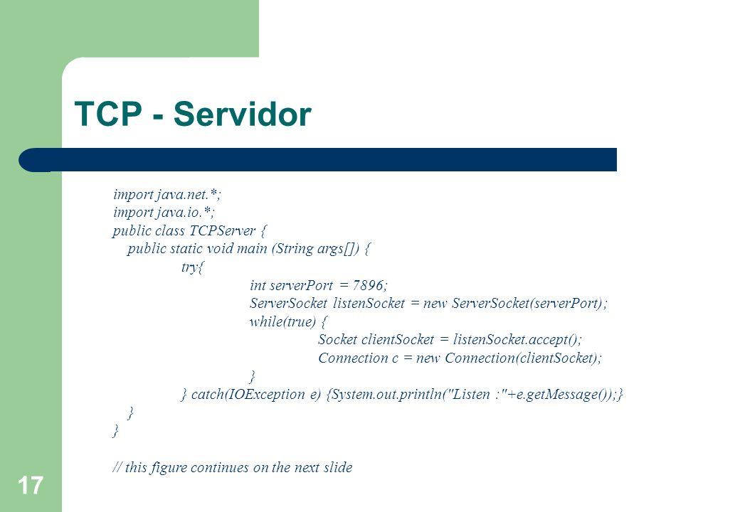 TCP - Servidor import java.net.*; import java.io.*;