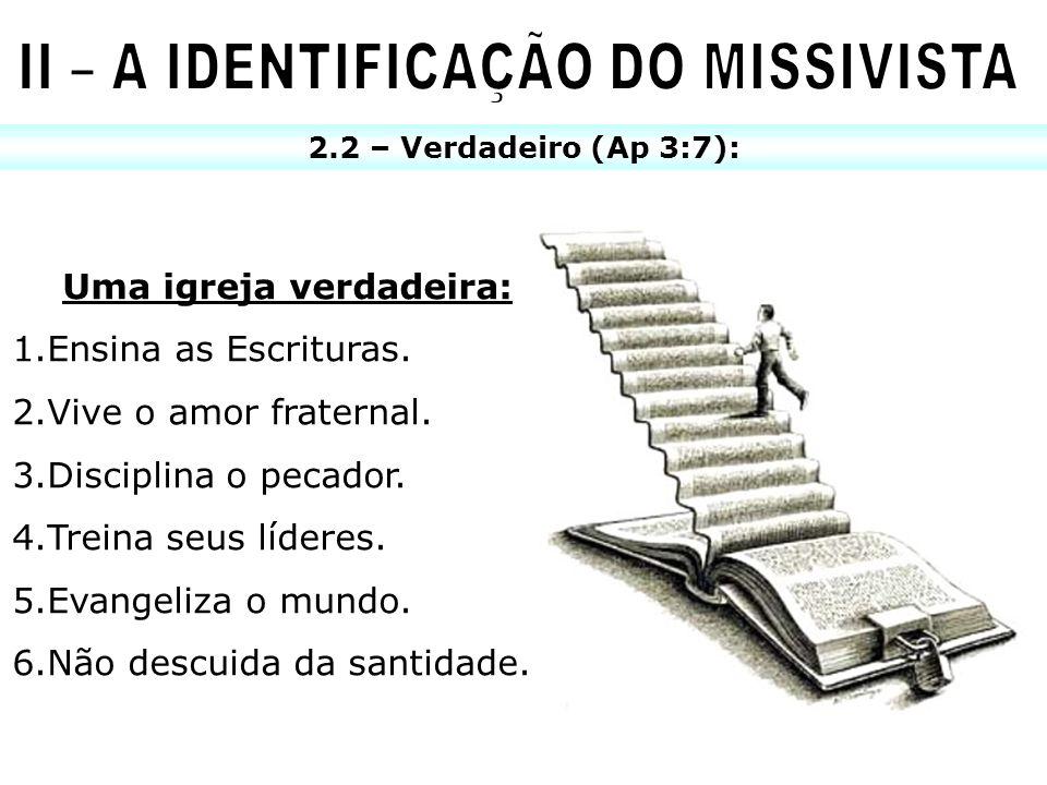 II – A IDENTIFICAÇÃO DO MISSIVISTA Uma igreja verdadeira: