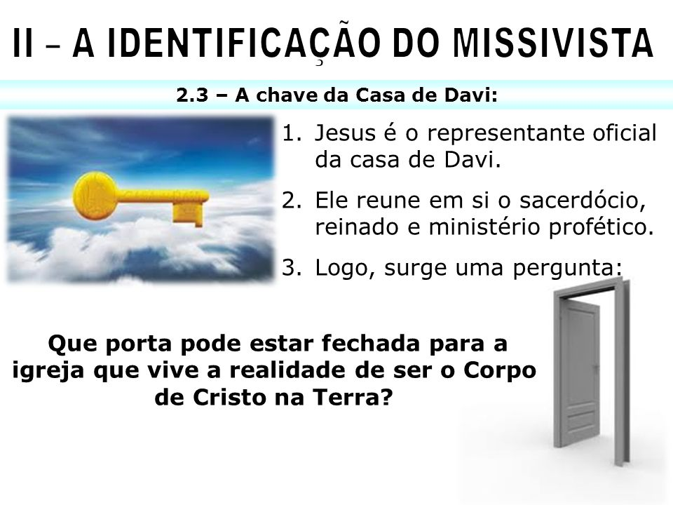 II – A IDENTIFICAÇÃO DO MISSIVISTA 2.3 – A chave da Casa de Davi: