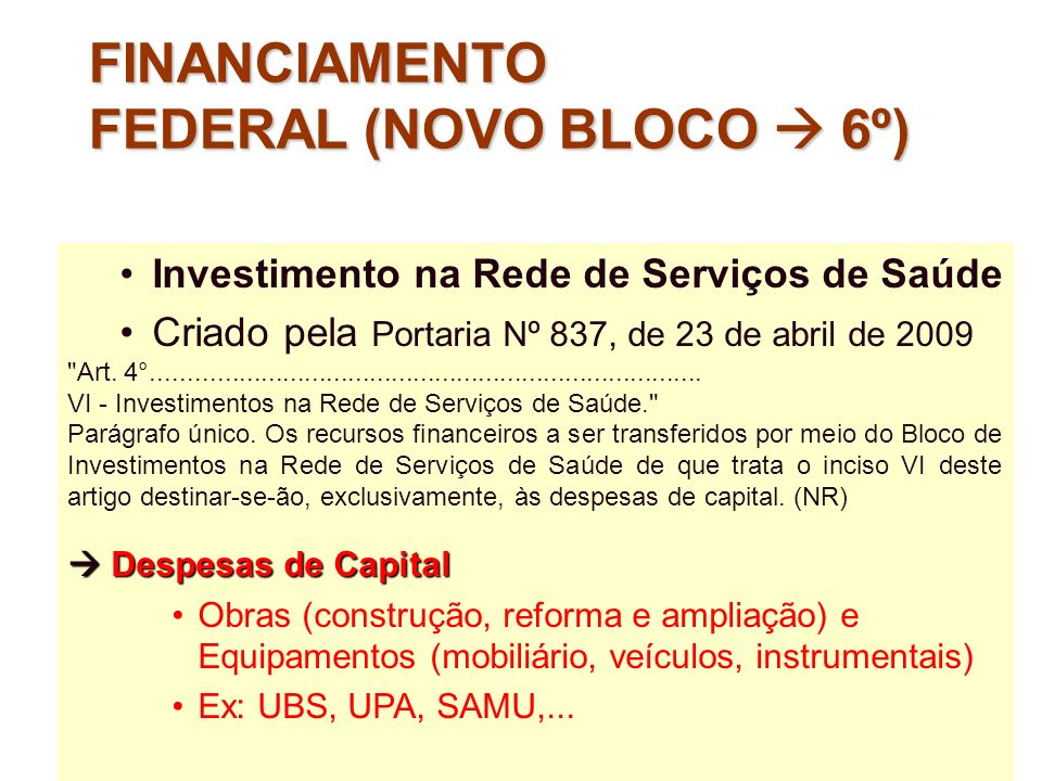 FINANCIAMENTO FEDERAL (NOVO BLOCO  6º)