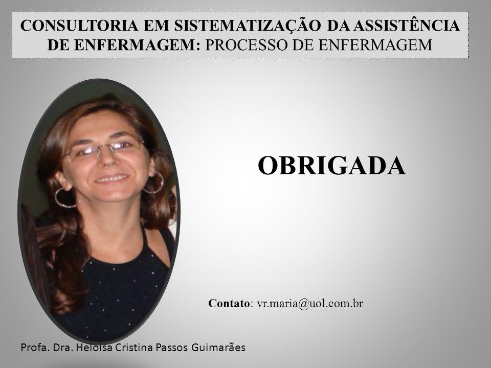 CONSULTORIA EM SISTEMATIZAÇÃO DA ASSISTÊNCIA DE ENFERMAGEM: PROCESSO DE ENFERMAGEM