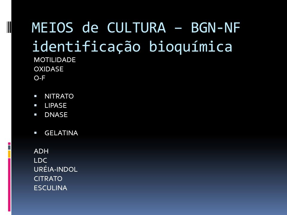 MEIOS de CULTURA – BGN-NF identificação bioquímica