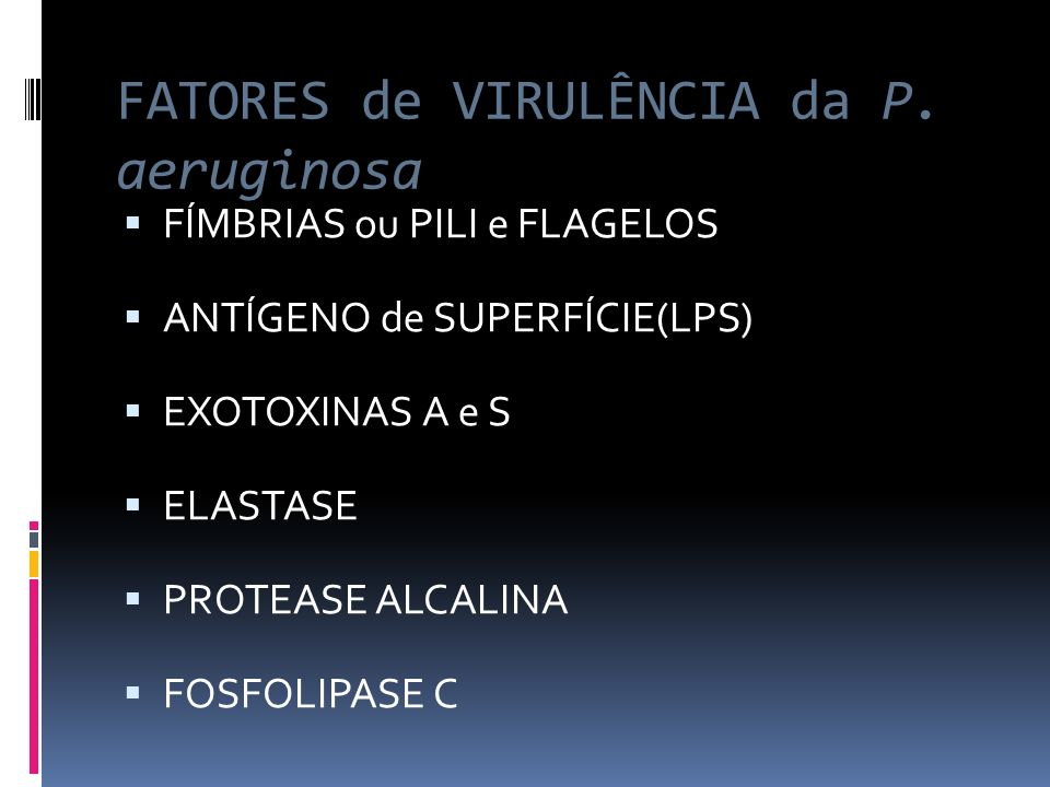 FATORES de VIRULÊNCIA da P. aeruginosa