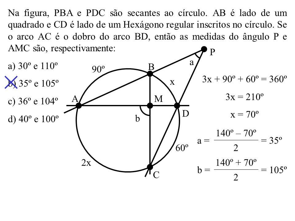 Na figura, PBA e PDC são secantes ao círculo