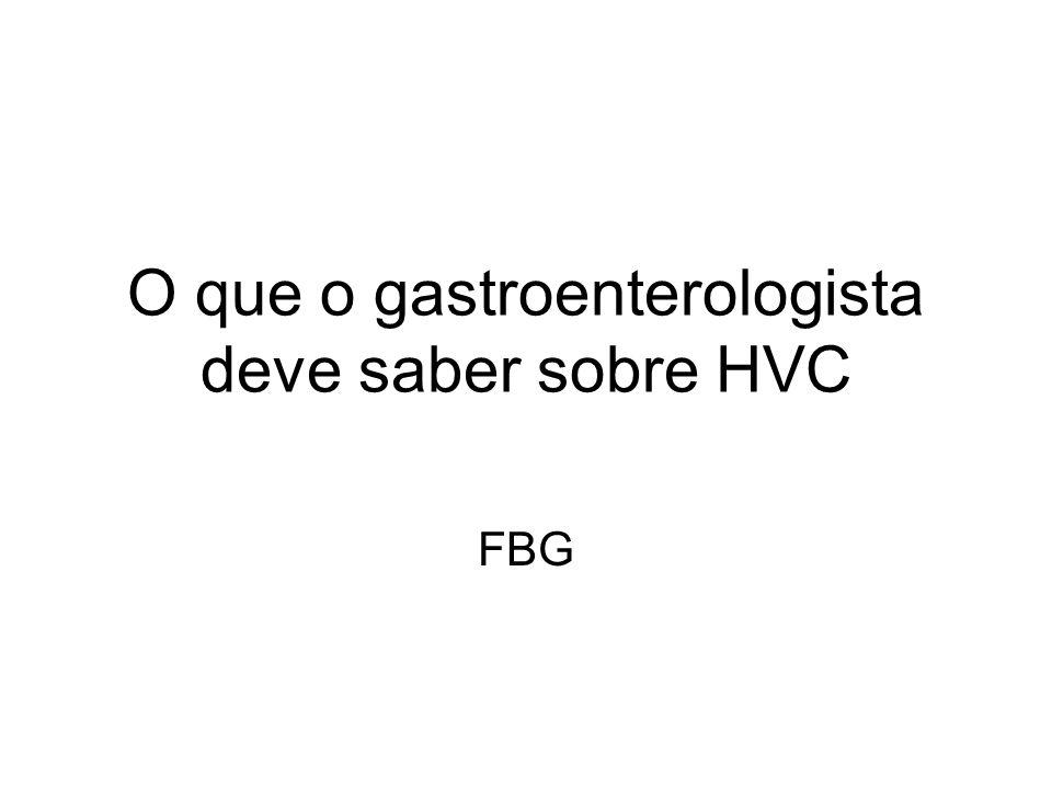O que o gastroenterologista deve saber sobre HVC
