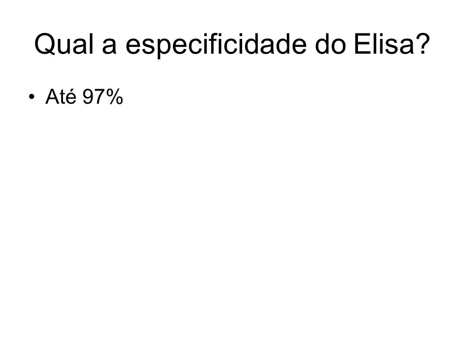 Qual a especificidade do Elisa