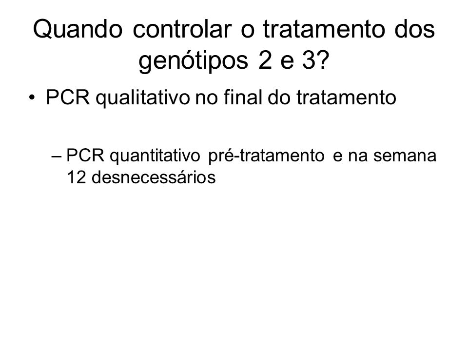 Quando controlar o tratamento dos genótipos 2 e 3