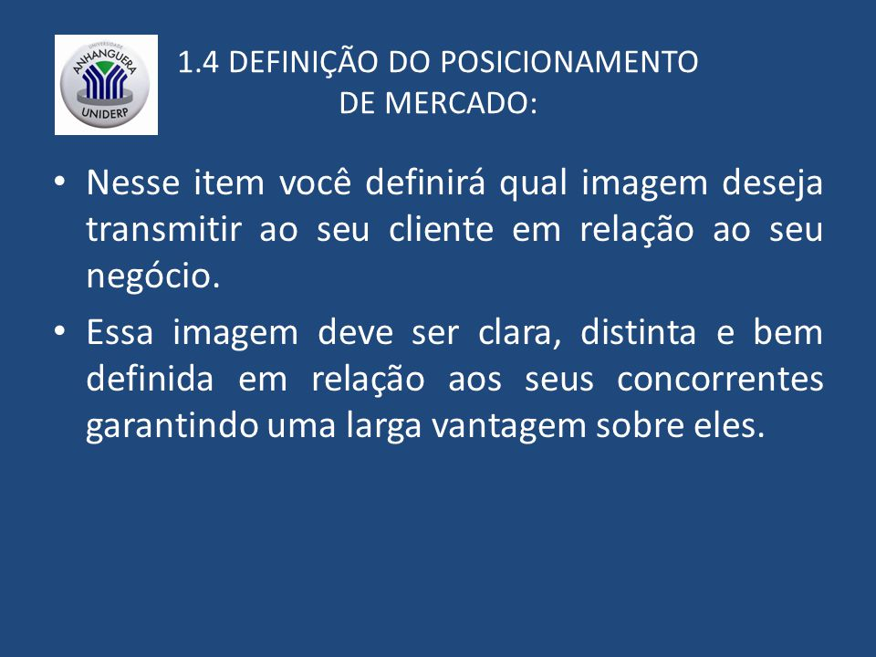 1.4 DEFINIÇÃO DO POSICIONAMENTO DE MERCADO:
