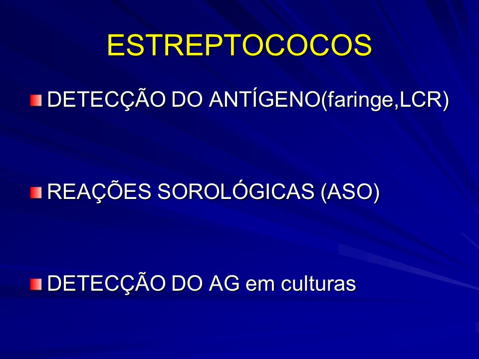 ESTREPTOCOCOS DETECÇÃO DO ANTÍGENO(faringe,LCR)