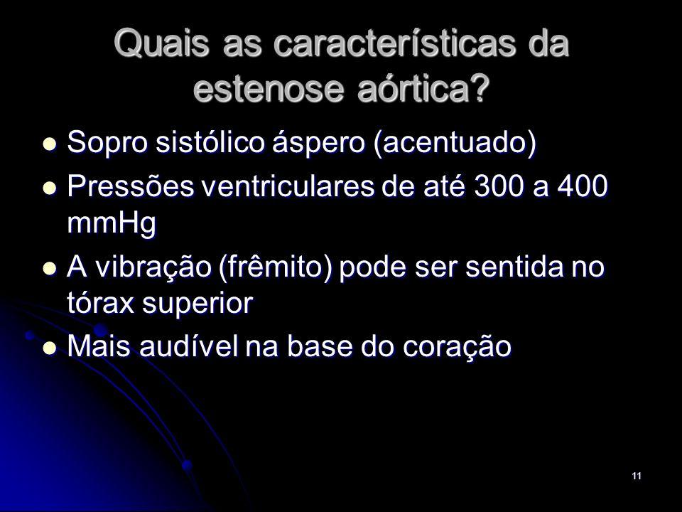 Quais as características da estenose aórtica