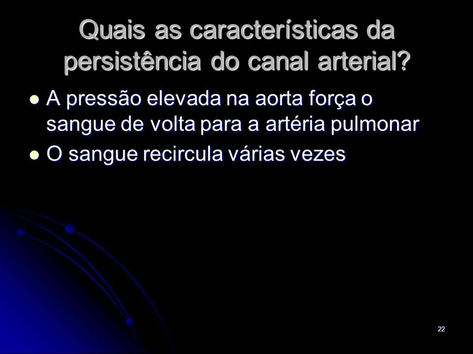 Quais as características da persistência do canal arterial