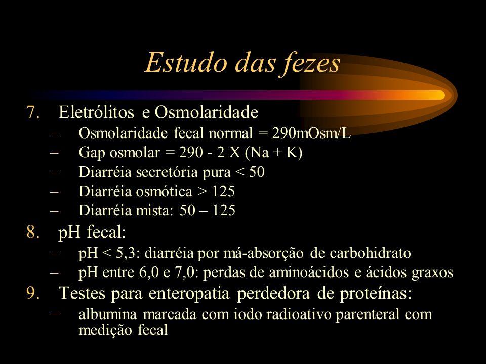 Estudo das fezes Eletrólitos e Osmolaridade pH fecal: