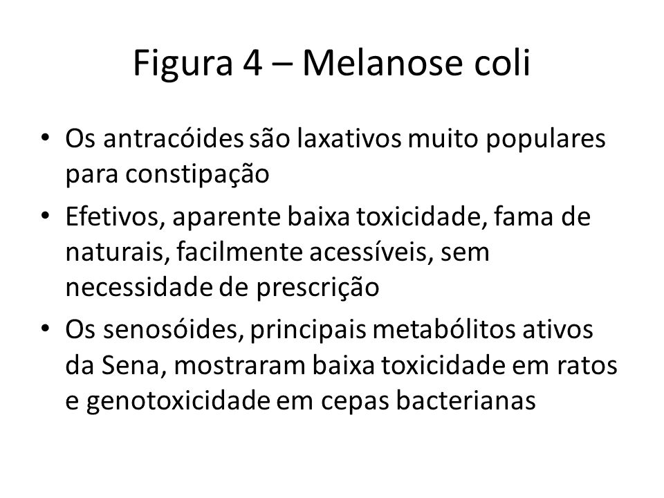 Figura 4 – Melanose coliOs antracóides são laxativos muito populares para constipação.