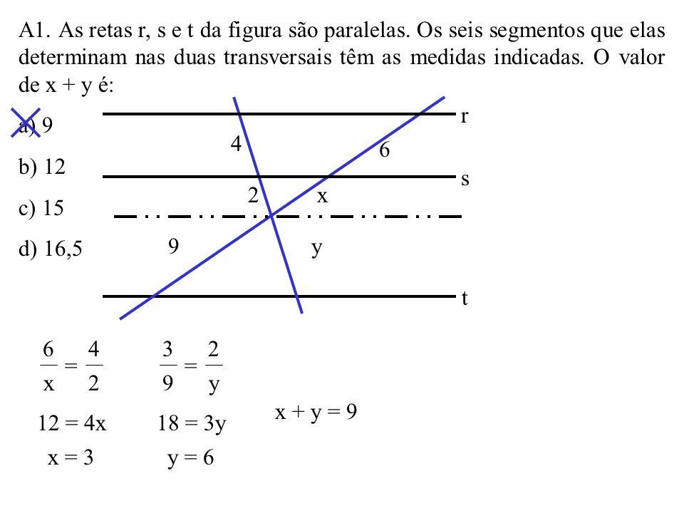 A1. As retas r, s e t da figura são paralelas